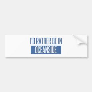 I'd rather be in Oceanside Bumper Sticker