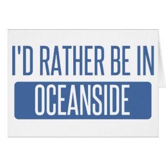 I'd rather be in Oceanside Card