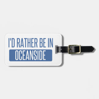 I'd rather be in Oceanside Luggage Tag