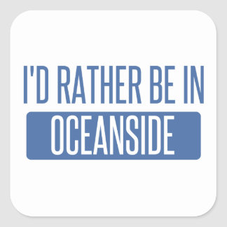 I'd rather be in Oceanside Square Sticker