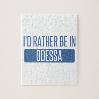 I'd rather be in Odessa Jigsaw Puzzle