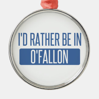 I'd rather be in O'Fallon Silver-Colored Round Ornament