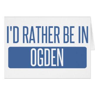 I'd rather be in Ogden Card