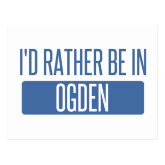 I'd rather be in Ogden Postcard