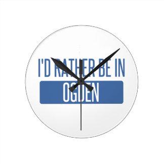 I'd rather be in Ogden Round Clock