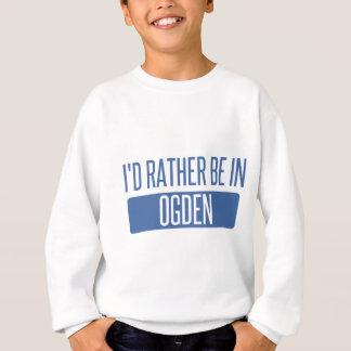 I'd rather be in Ogden Sweatshirt