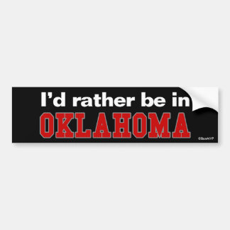 I'd Rather Be In Oklahoma Bumper Sticker
