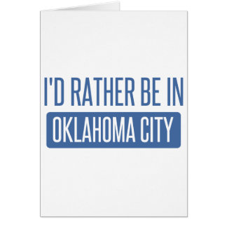 I'd rather be in Oklahoma City Card