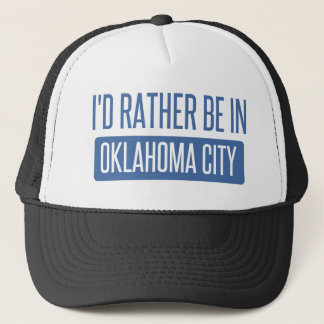 I'd rather be in Oklahoma City Trucker Hat