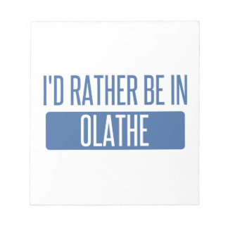 I'd rather be in Olathe Notepad