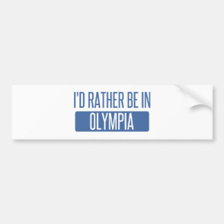 I'd rather be in Olympia Bumper Sticker