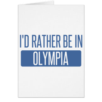 I'd rather be in Olympia Card