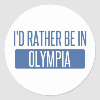 I'd rather be in Olympia Classic Round Sticker