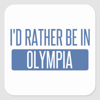 I'd rather be in Olympia Square Sticker