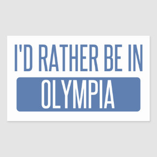 I'd rather be in Olympia Sticker