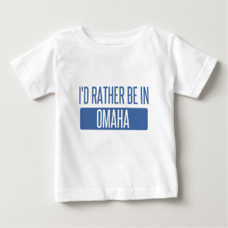 I'd rather be in Omaha Baby T-Shirt