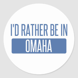 I'd rather be in Omaha Classic Round Sticker