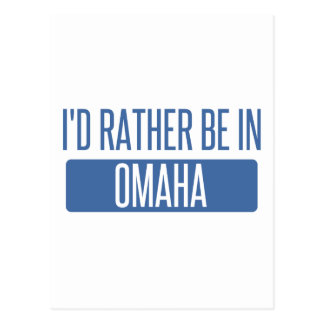 I'd rather be in Omaha Postcard