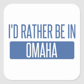 I'd rather be in Omaha Square Sticker