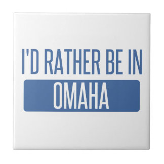 I'd rather be in Omaha Tile