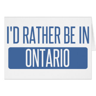 I'd rather be in Ontario Card