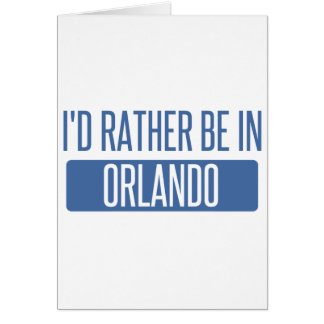 I'd rather be in Orlando Card