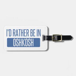 I'd rather be in Oshkosh Luggage Tag