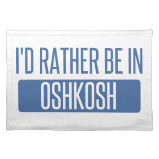 I'd rather be in Oshkosh Placemat