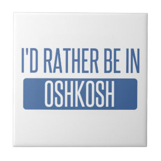 I'd rather be in Oshkosh Tile