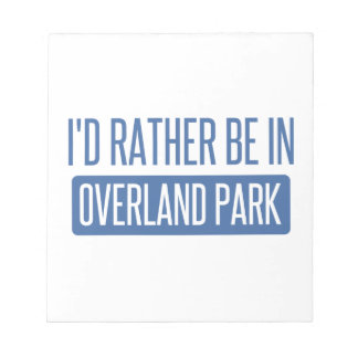 I'd rather be in Overland Park Notepad