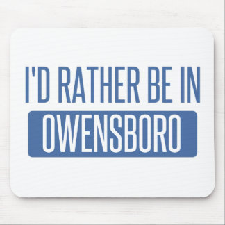 I'd rather be in Owensboro Mouse Pad