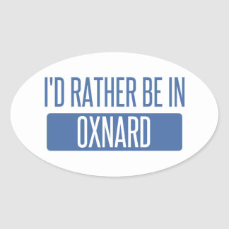 I'd rather be in Oxnard Oval Sticker