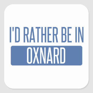 I'd rather be in Oxnard Square Sticker