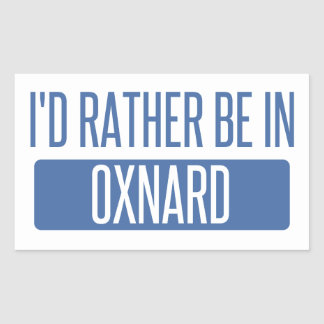 I'd rather be in Oxnard Sticker