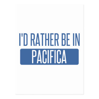 I'd rather be in Pacifica Postcard