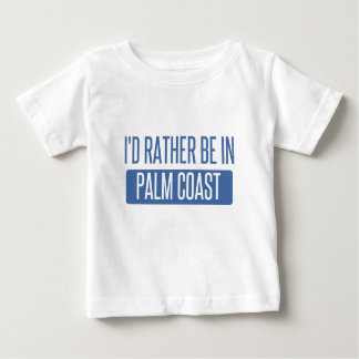 I'd rather be in Palm Coast Baby T-Shirt