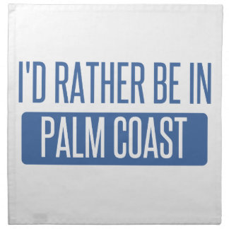 I'd rather be in Palm Coast Napkin