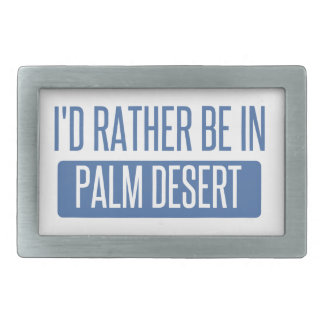 I'd rather be in Palm Desert Belt Buckle