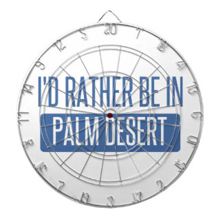 I'd rather be in Palm Desert Dartboard