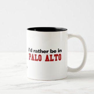 I'd Rather Be In Palo Alto Two-Tone Coffee Mug