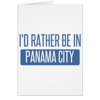 I'd rather be in Panama City Card