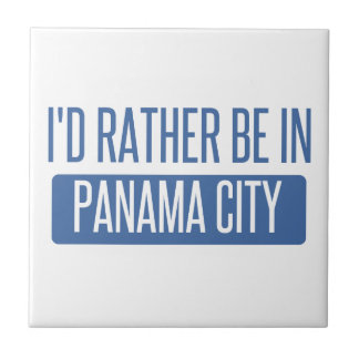 I'd rather be in Panama City Ceramic Tiles