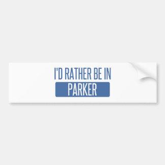 I'd rather be in Parker Bumper Sticker