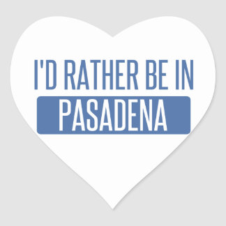 I'd rather be in Pasadena CA Heart Sticker