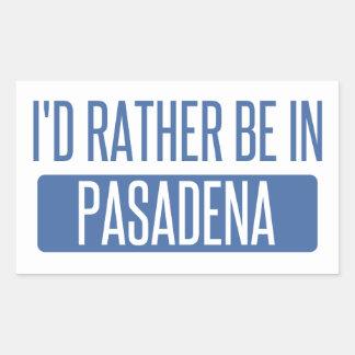 I'd rather be in Pasadena CA Sticker