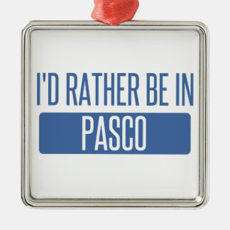 I'd rather be in Pasco Metal Ornament