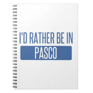 I'd rather be in Pasco Spiral Notebook