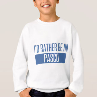 I'd rather be in Pasco Sweatshirt
