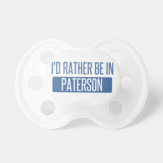 I'd rather be in Paterson Pacifier