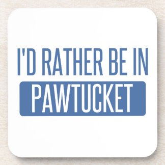 I'd rather be in Pawtucket Coaster